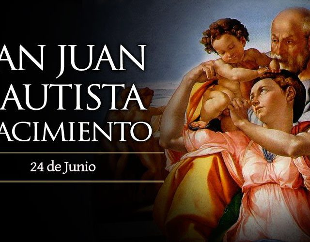 Junio 24   Nacimiento de San Juan Bautista