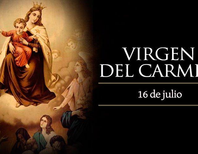 Julio 16 | La Virgen del Carmen