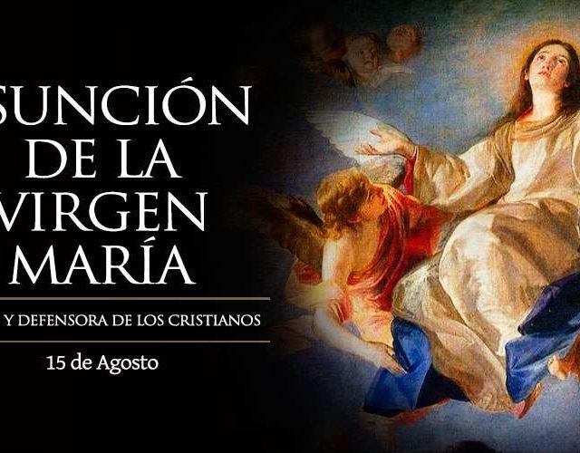 Agosto 15 | La Asunción de la Virgen María