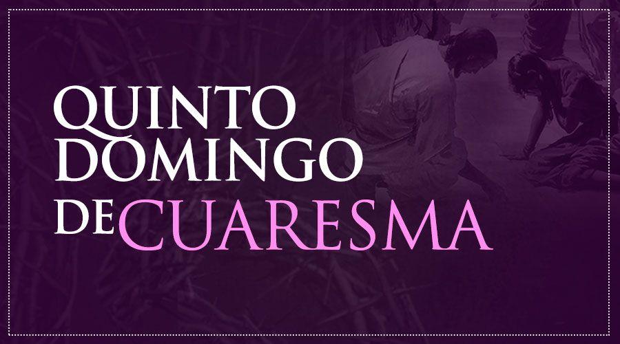 V Domingo de Cuaresma - Ciclo C
